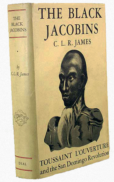 CLR JAMES, FRANTZ FANON AND THE MEANING OF LIBERATION | Pandaemonium