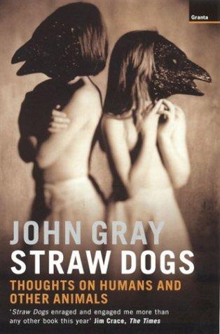 john gray straw dogs