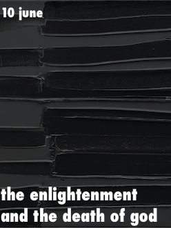 enlightenment and the death of god essay Age of reason - learn about this they happily abandoned reliance on biblical truth and lost their fear of god age of reason - reason, rationality and enlightenment the age of reason brought about a great change in the tale of man's sojourn on earth.