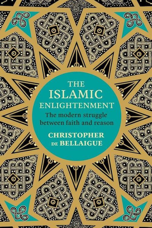Christopher de Bellaigue The islamic Enlightenment