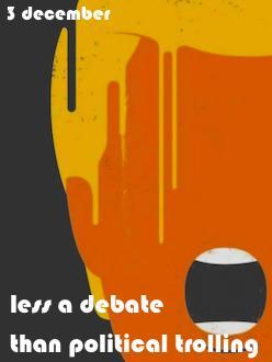 LESS A DEBATE THAN POLITICAL TROLLING | Pandaemonium