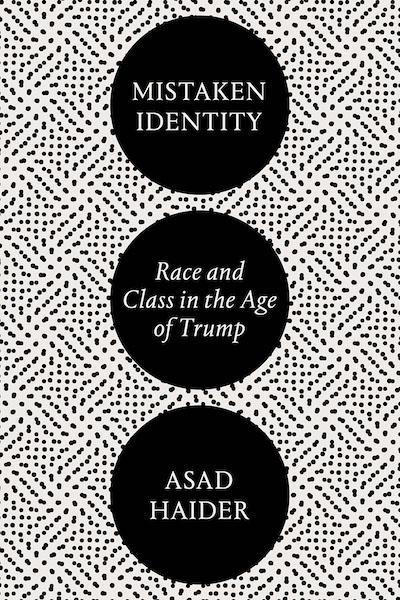 Asad Haider Mistaken Identity