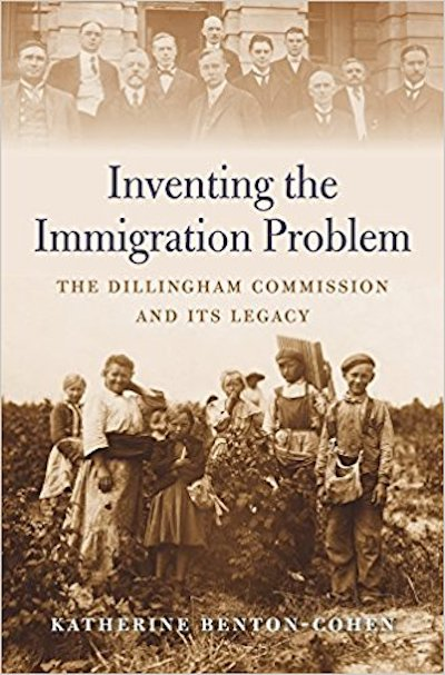 Katherine Benton Cohen Inventing the immigration problem