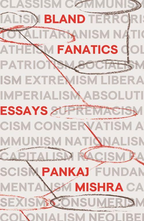 Pankaj Mishra Bland Fanatics